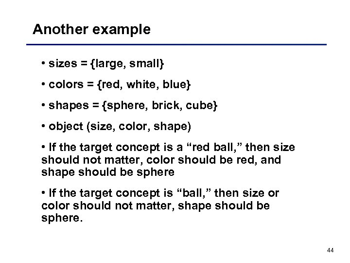 Another example • sizes = {large, small} • colors = {red, white, blue} •