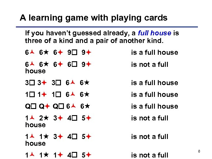 A learning game with playing cards If you haven't guessed already, a full house