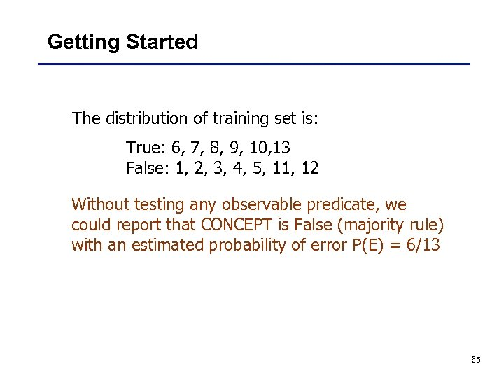 Getting Started The distribution of training set is: True: 6, 7, 8, 9, 10,
