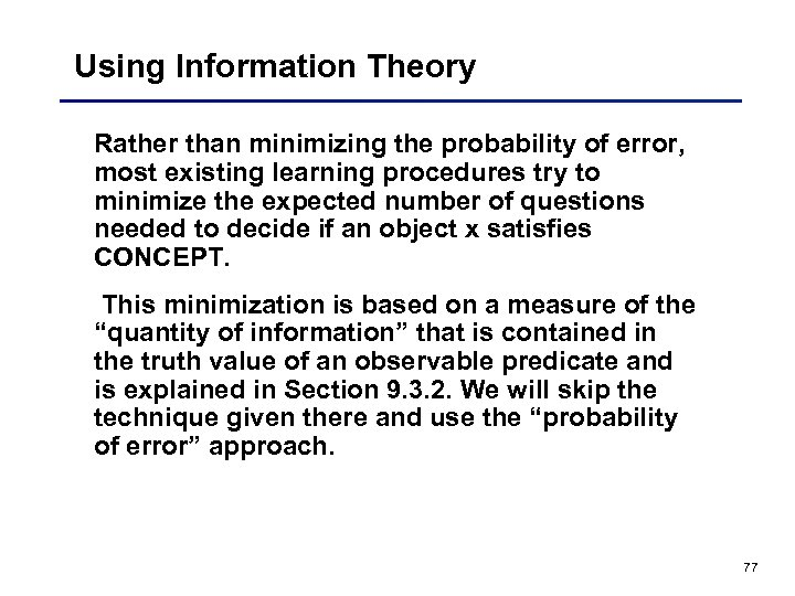 Using Information Theory Rather than minimizing the probability of error, most existing learning procedures
