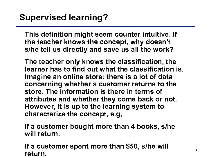 Supervised learning? This definition might seem counter intuitive. If the teacher knows the concept,