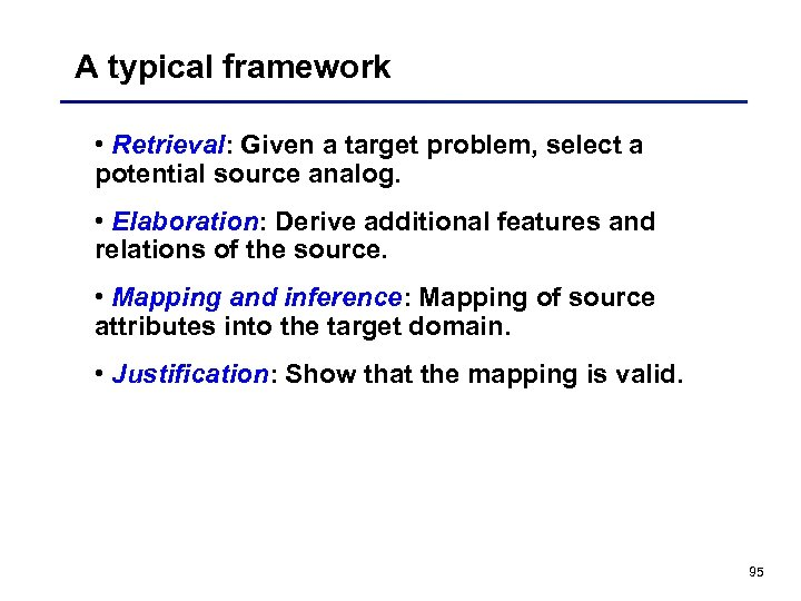 A typical framework • Retrieval: Given a target problem, select a potential source analog.
