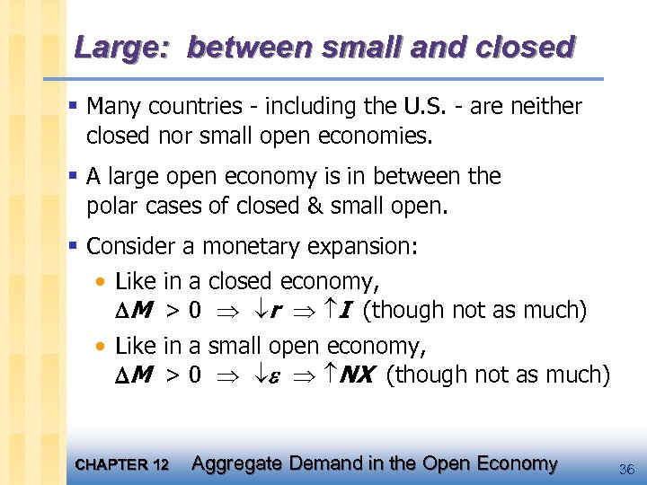 Large: between small and closed § Many countries - including the U. S. -