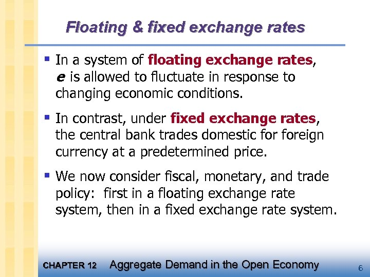 Floating & fixed exchange rates § In a system of floating exchange rates, e
