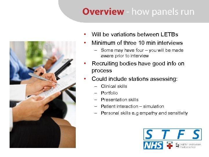 • Will be variations between LETBs • Minimum of three 10 min interviews