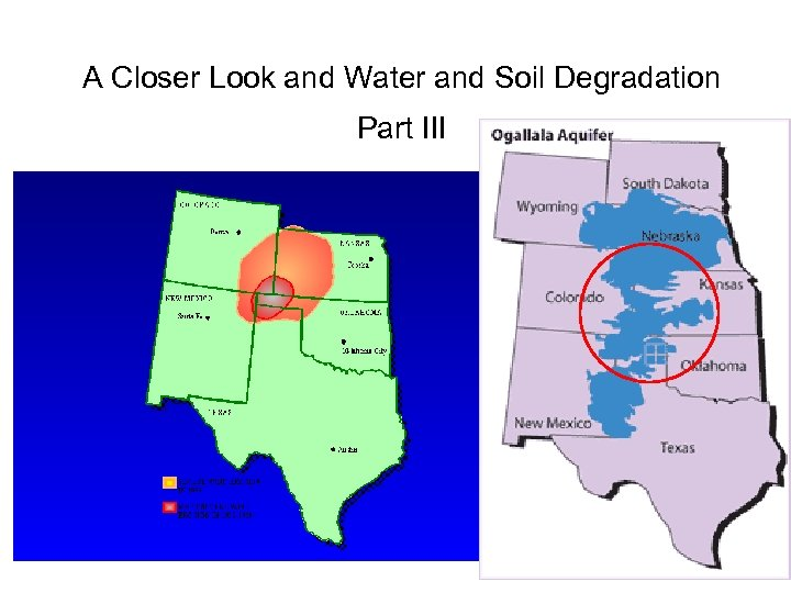 A Closer Look and Water and Soil Degradation Part III