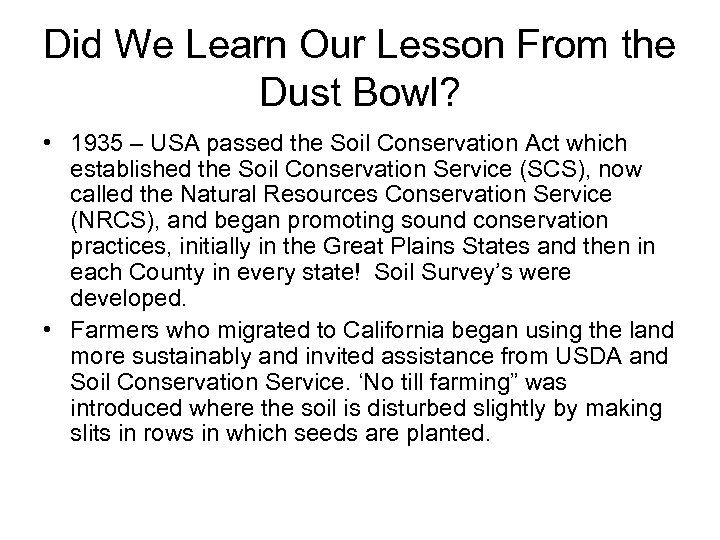 Did We Learn Our Lesson From the Dust Bowl? • 1935 – USA passed