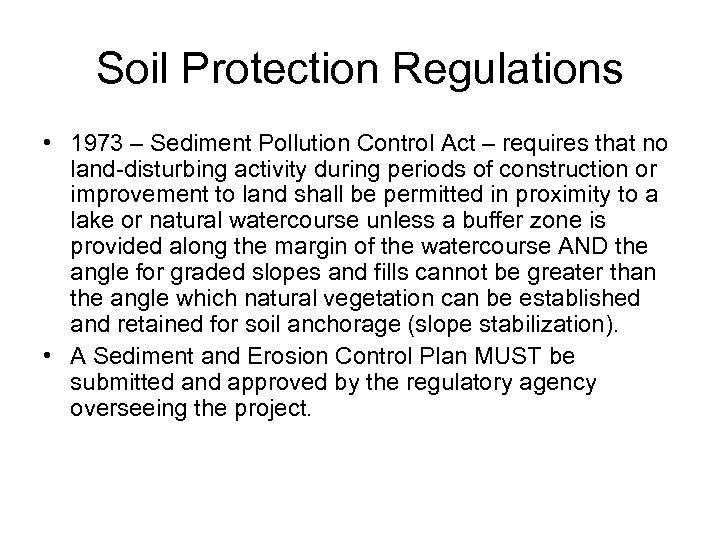 Soil Protection Regulations • 1973 – Sediment Pollution Control Act – requires that no