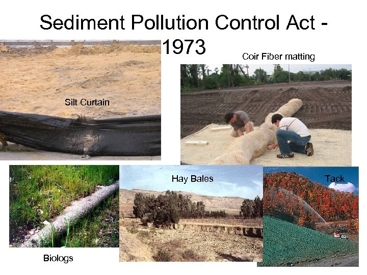 Sediment Pollution Control Act 1973 Coir Fiber matting Silt Curtain Hay Bales Biologs Tack