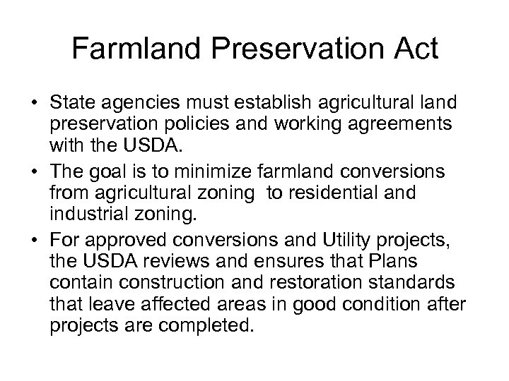 Farmland Preservation Act • State agencies must establish agricultural land preservation policies and working
