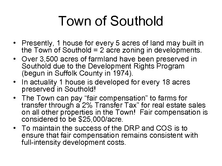 Town of Southold • Presently, 1 house for every 5 acres of land may