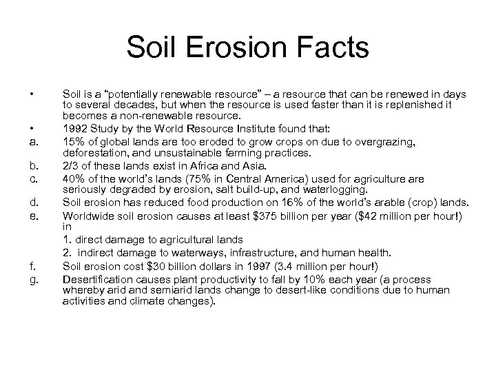 Soil Erosion Facts • • a. b. c. d. e. f. g. Soil is