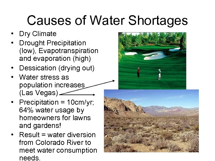 Causes of Water Shortages • Dry Climate • Drought Precipitation (low), Evapotranspiration and evaporation
