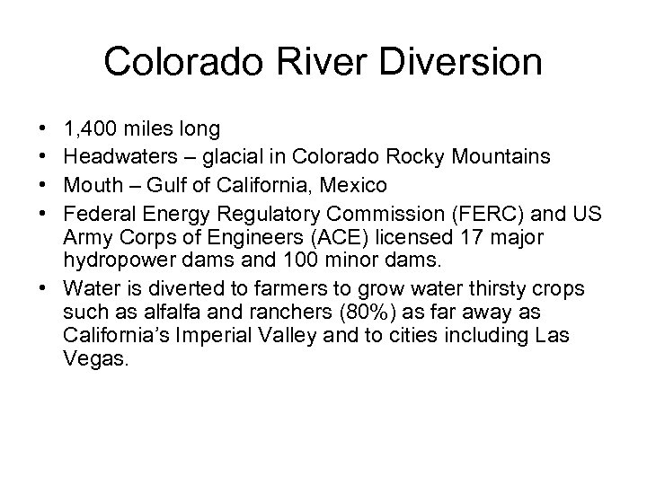 Colorado River Diversion • • 1, 400 miles long Headwaters – glacial in Colorado