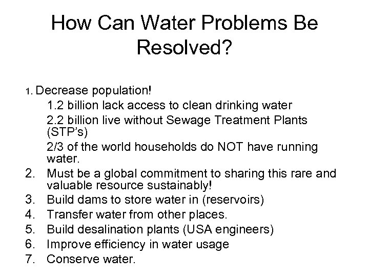 How Can Water Problems Be Resolved? 1. Decrease 2. 3. 4. 5. 6. 7.