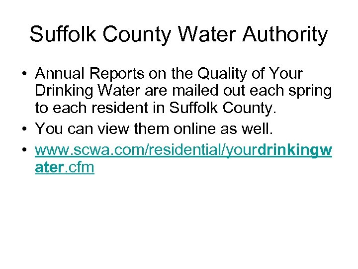 Suffolk County Water Authority • Annual Reports on the Quality of Your Drinking Water