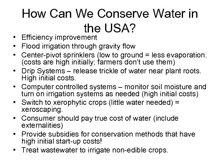 How Can We Conserve Water in the USA? • Efficiency improvement • Flood irrigation