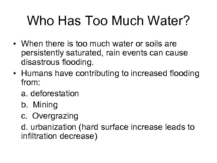 Who Has Too Much Water? • When there is too much water or soils