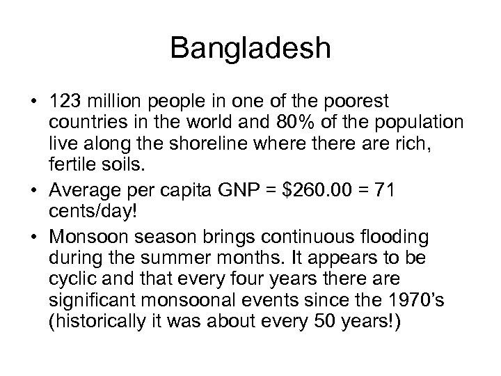 Bangladesh • 123 million people in one of the poorest countries in the world