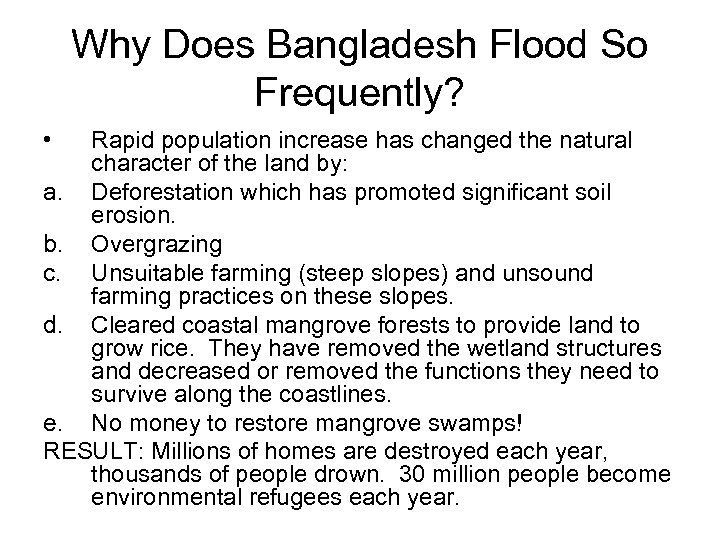 Why Does Bangladesh Flood So Frequently? • Rapid population increase has changed the natural