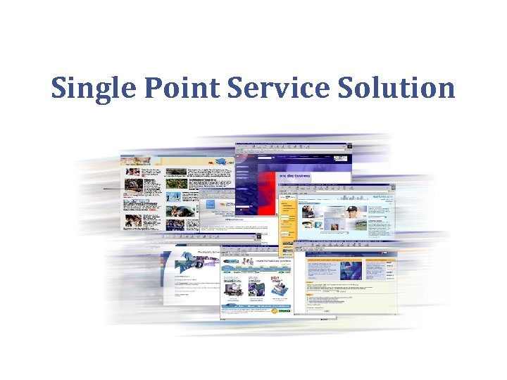 Single Point Service Solution