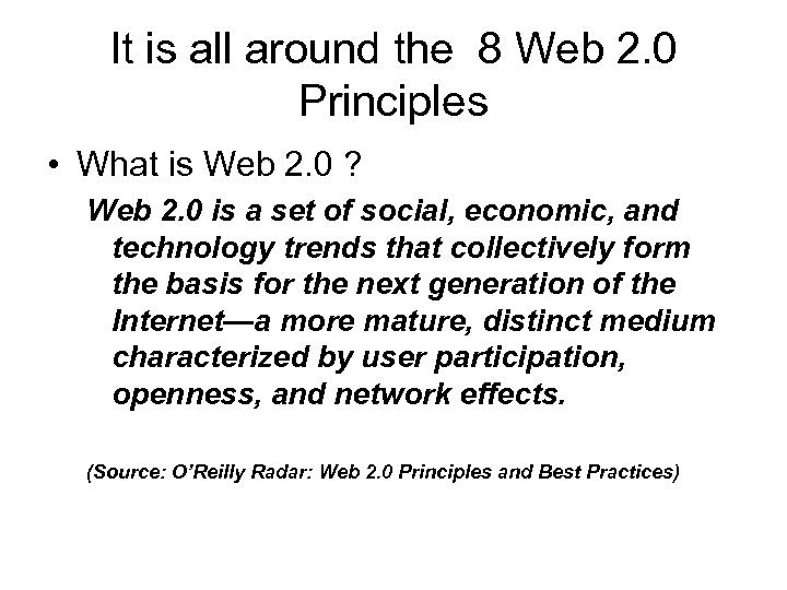 It is all around the 8 Web 2. 0 Principles • What is Web