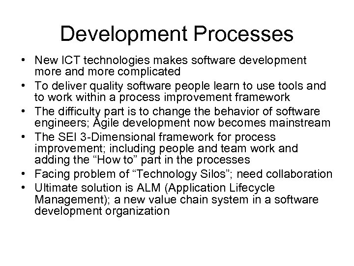Development Processes • New ICT technologies makes software development more and more complicated •