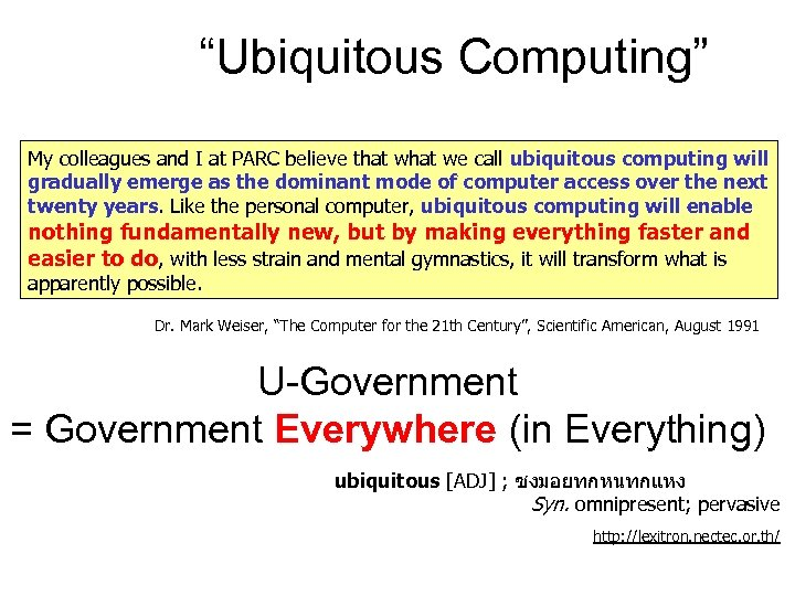 """Ubiquitous Computing"" My colleagues and I at PARC believe that we call ubiquitous computing"
