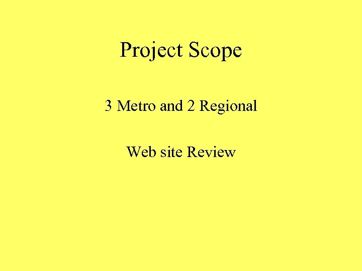 Project Scope 3 Metro and 2 Regional Web site Review