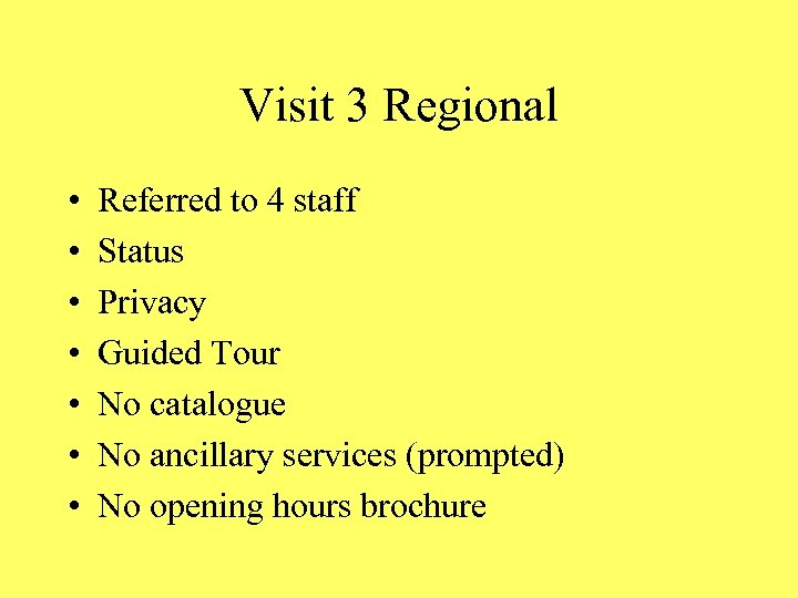 Visit 3 Regional • • Referred to 4 staff Status Privacy Guided Tour No