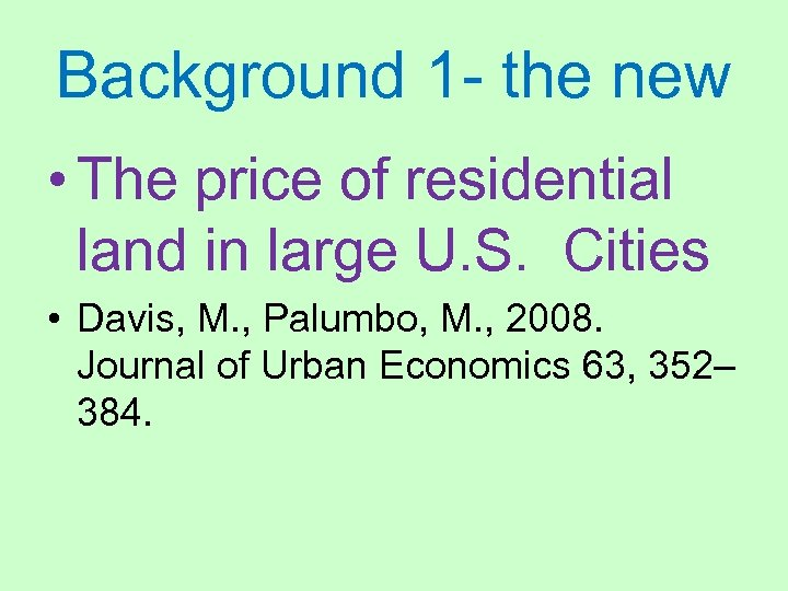 Background 1 - the new • The price of residential land in large U.