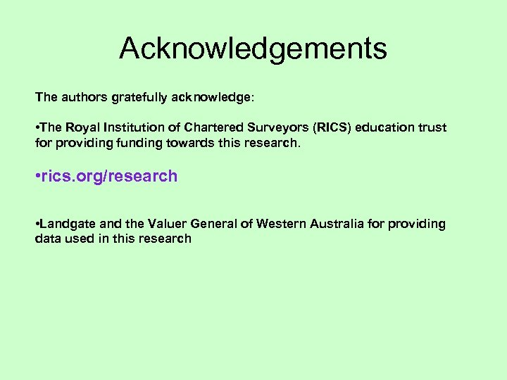 Acknowledgements The authors gratefully acknowledge: • The Royal Institution of Chartered Surveyors (RICS) education