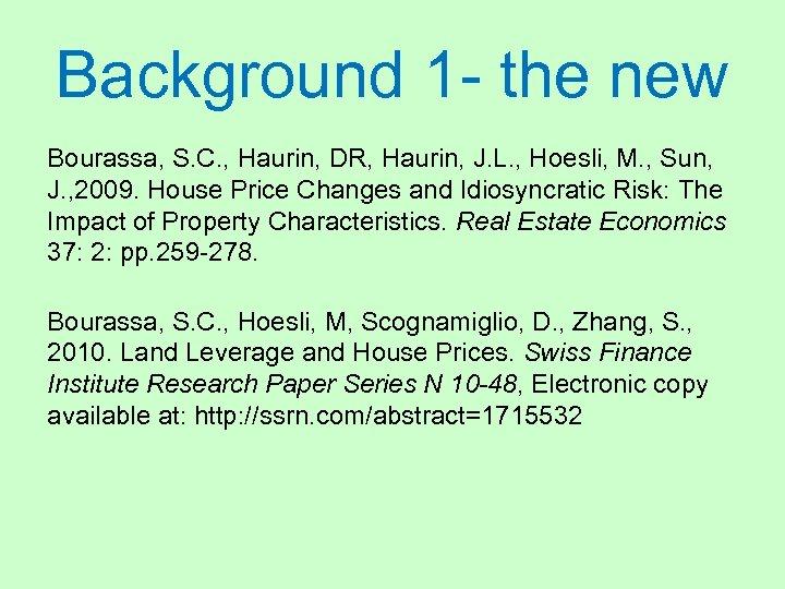 Background 1 - the new Bourassa, S. C. , Haurin, DR, Haurin, J. L.