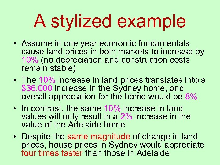 A stylized example • Assume in one year economic fundamentals cause land prices in