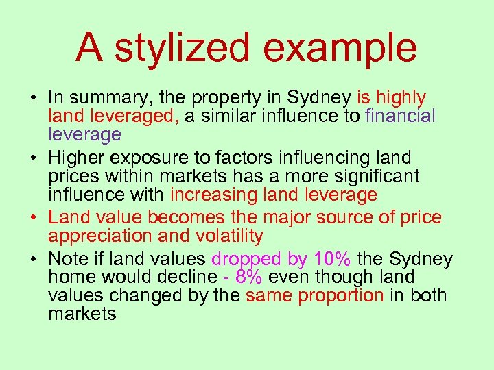 A stylized example • In summary, the property in Sydney is highly land leveraged,