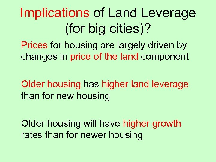 Implications of Land Leverage (for big cities)? Prices for housing are largely driven by