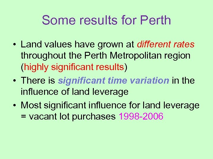 Some results for Perth • Land values have grown at different rates throughout the