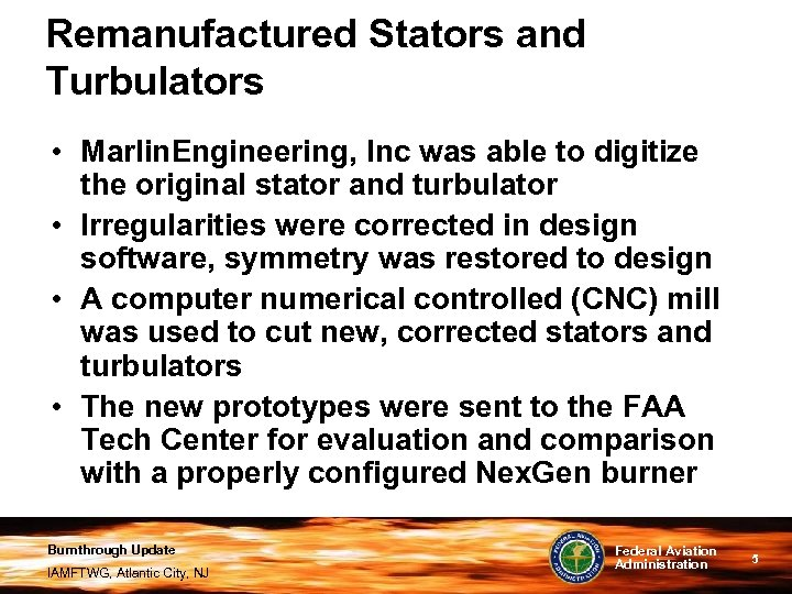 Remanufactured Stators and Turbulators • Marlin. Engineering, Inc was able to digitize the original