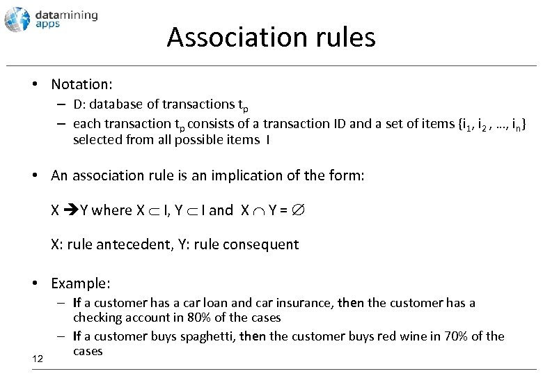 Association rules • Notation: – D: database of transactions tp – each transaction tp