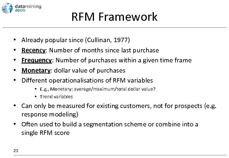 RFM Framework • • • Already popular since (Cullinan, 1977) Recency: Number of months