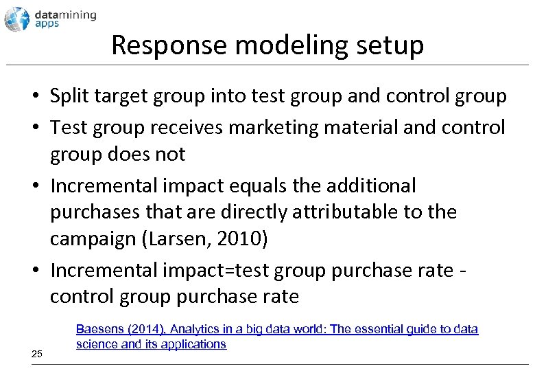 Response modeling setup • Split target group into test group and control group •