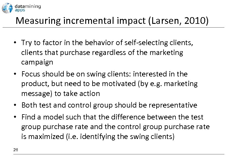 Measuring incremental impact (Larsen, 2010) • Try to factor in the behavior of self-selecting