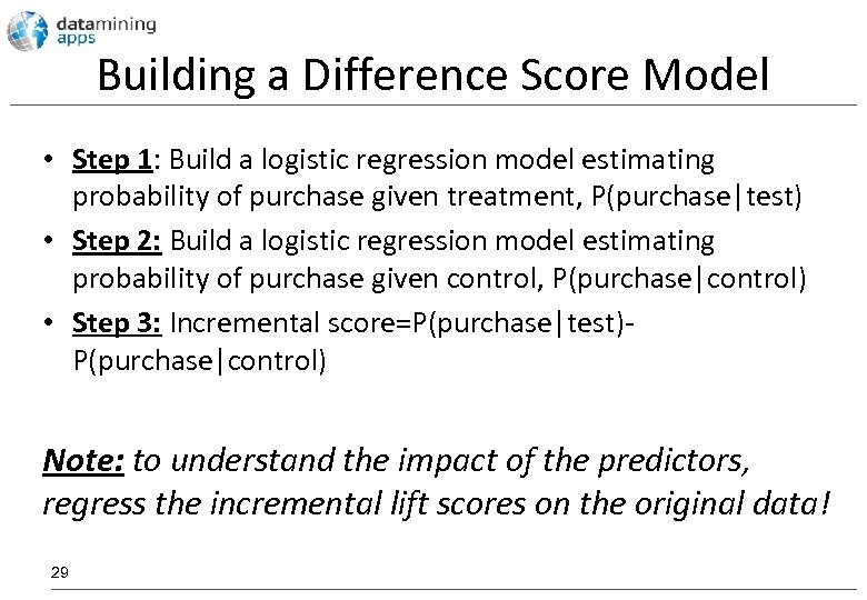 Building a Difference Score Model • Step 1: Build a logistic regression model estimating