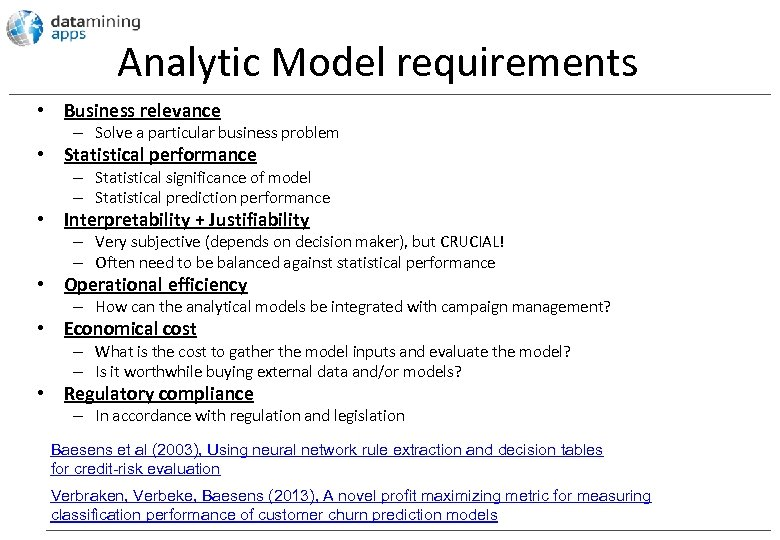 Analytic Model requirements • Business relevance – Solve a particular business problem • Statistical
