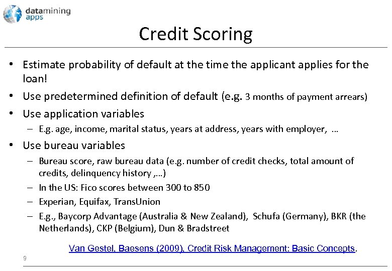 Credit Scoring • Estimate probability of default at the time the applicant applies for