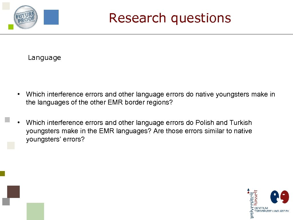 Research questions Language • Which interference errors and other language errors do native youngsters