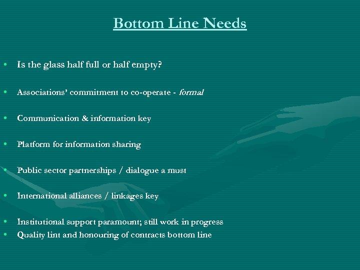 Bottom Line Needs • Is the glass half full or half empty? • Associations'
