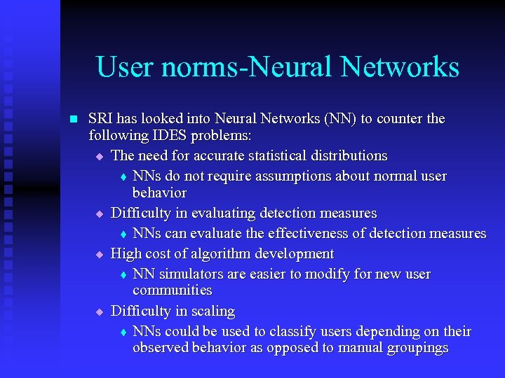 User norms-Neural Networks n SRI has looked into Neural Networks (NN) to counter the