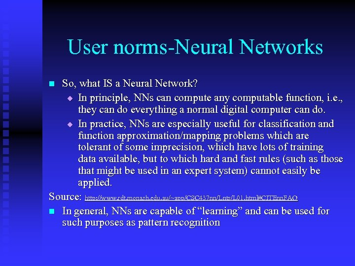 User norms-Neural Networks So, what IS a Neural Network? u In principle, NNs can