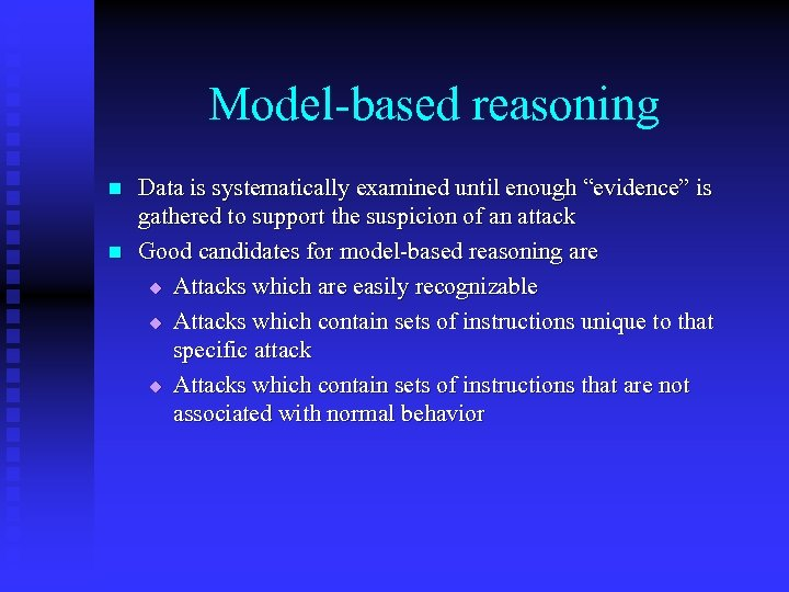 "Model-based reasoning n n Data is systematically examined until enough ""evidence"" is gathered to"
